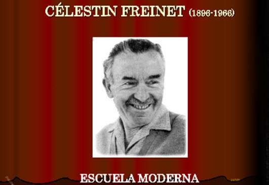 CÉLESTIN FREINET Y LA ESCUELA NUEVA